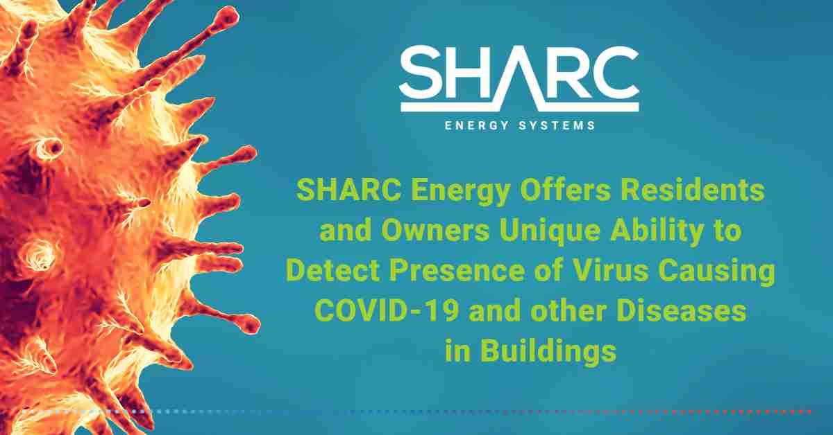 Image conveying SHARC Energy Offers Residents and Owners Unique Ability to Detect Presence of Virus Causing COVID-19 and other Diseases in Buildings